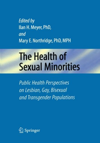 The Health of Sexual Minorities: Public Health Perspectives on Lesbian, Gay, Bisexual and Transgender Populations (Northridge-shops)
