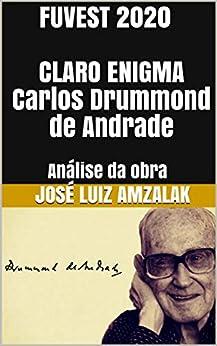 FUVEST 2020 CLARO ENIGMA Carlos Drummond de Andrade