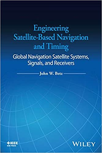 Engineering satellite based navigation and timing global navigation engineering satellite based navigation and timing global navigation satellite systems signals and receivers 1st edition fandeluxe Gallery