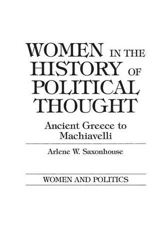Women in the History of Political Thought: Ancient Greece to Machiavelli (Women and Politics)