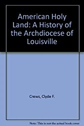 American Holy Land: A History of the Archdiocese of Louisville