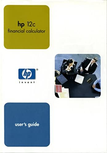 hp 12c financial calculator user s guide hewlett packard amazon rh amazon com hp12c financial calculator user's guide financial calculator user manual
