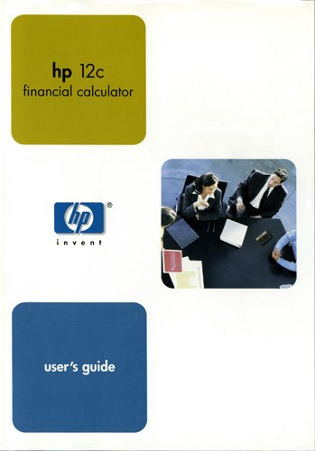 HP 12c Financial Calculator User's Guide (Hp Manual)