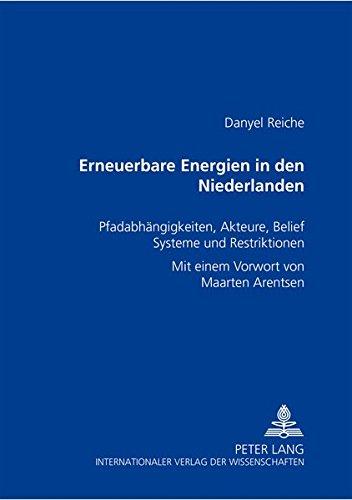 Erneuerbare Energien in den Niederlanden: Pfadabhängigkeiten, Akteure, Belief Systeme und Restriktionen (German Edition) by Peter Lang GmbH, Internationaler Verlag der Wissenschaften