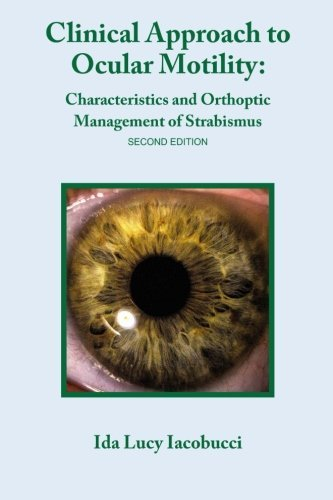Clinical Approach to Ocular Motility: Characteristics and Orthoptic Management of Strabismus