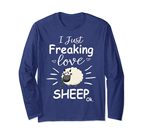 Unisex I Just Freaking Love Sheep T Shirt | Funny Sheep Gifts Large Navy