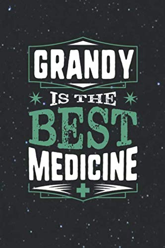 Grandy Is The Best Medicine: Family life Grandpa Dad Men love marriage friendship parenting wedding divorce Memory dating Journal Blank Lined Note Book Gift