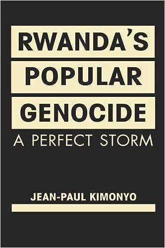 Rwanda's Popular Genocide: A Perfect Storm