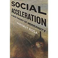 Social Acceleration: A New Theory of Modernity: 32