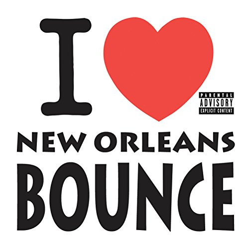 I Love New Orleans Bounce