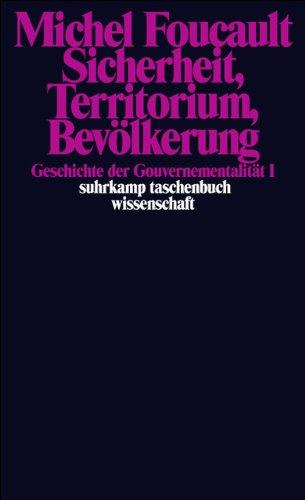 sicherheit-territorium-bevlkerung-geschichte-der-gouvernementalitt-i-geschichte-der-gouvernementalitt-i-vorlesungen-am-collge-de-france-1977-1978-suhrkamp-taschenbuch-wissenschaft