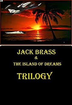 Jack Brass & the Island of Dreams Trilogy by [Nelson, Doug]