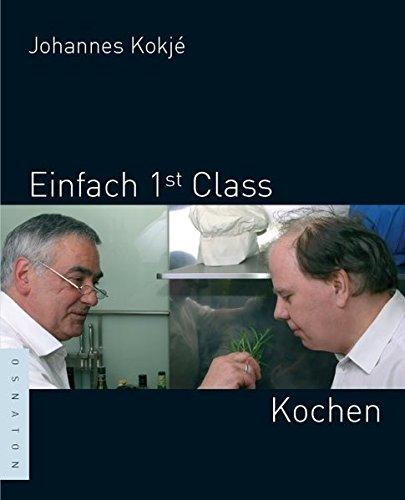 Einfach 1st (first) Class Kochen