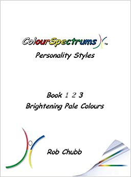 ColourSpectrums Personality Styles Book Three: Brightening Pale Colours