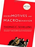Micromotives and Macrobehavior, Thomas C. Schelling, 0393329461