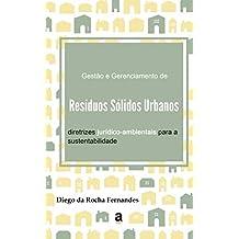 Gestão e Gerenciamento de Resíduos Sólidos Urbanos: diretrizes jurídico-ambientais para a sustentabilidade (Portuguese Edition)