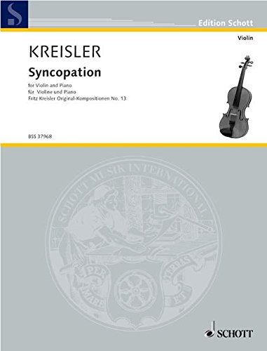 - SCHOTT KREISLER FRITZ - SYNCOPATION - VIOLIN AND PIANO Classical sheets Violin by Fritz Kreisler (2003-01-01)