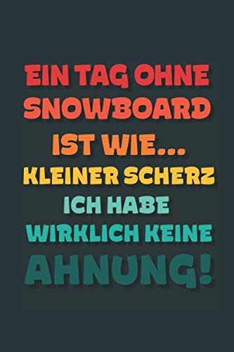 Ein Tag ohne Snowboard ist wie...: Notizbuch - tolles Geschenk für Notizen, Scribbeln und Erinnerungen | gepunktet mit 100 Seiten (German Edition) (Kleine Kinder Brille)