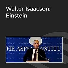 Walter Isaacson: Einstein Speech by Walter Isaacson Narrated by Walter Isaacson