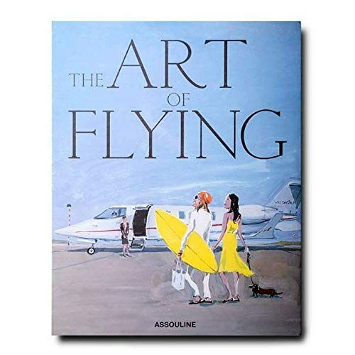 Kinks & Quirks The Art of Flying by Assouline Books