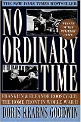 No Ordinary Time: Franklin and Eleanor Roosevelt: The Home Front in World War II by Doris Kearns Goodwin, Sampson Paperback