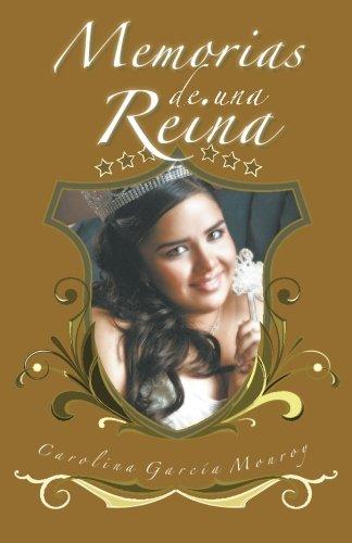 Memorias de una Reina (Spanish Edition) [Carolina Garcia Monroy] (Tapa Blanda)