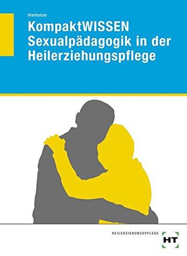 KompaktWISSEN Sexualpädagogik in der Heilerziehungspflege