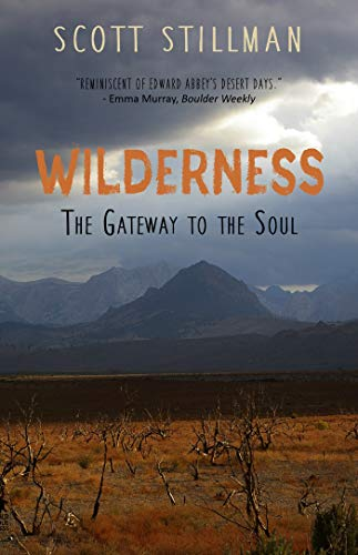 Wilderness, The Gateway To The Soul: Spiritual Enlightenment Through Wilderness (Best Places To Live In Southwest)
