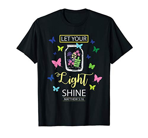Colorful Butterfly Flower T Shirt - Let Your Light Shine (Womens Butterfly T-shirt Light)