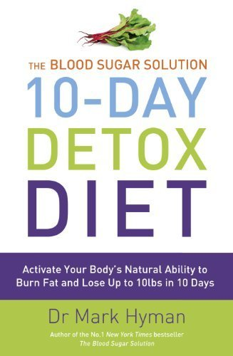 The Blood Sugar Solution 10-day Detox Diet by Hyman, Dr. Mark (2014) Paperback