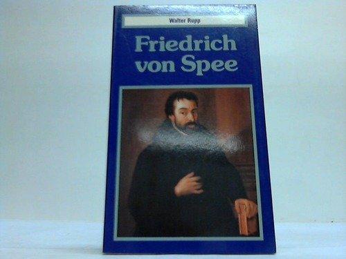 Friedrich von Spee. Dichter und Kämpfer gegen den Hexenwahn