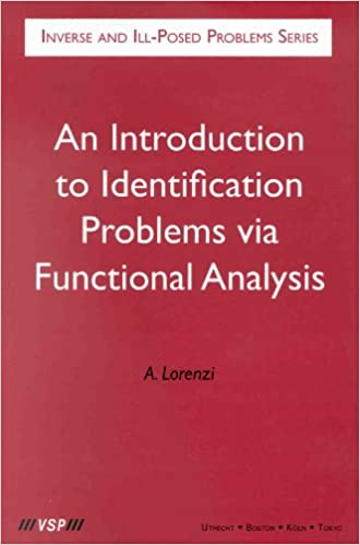 An Introduction to Identification Problems Via Functional Analysis (Inverse and Ill-posed Problems Series)