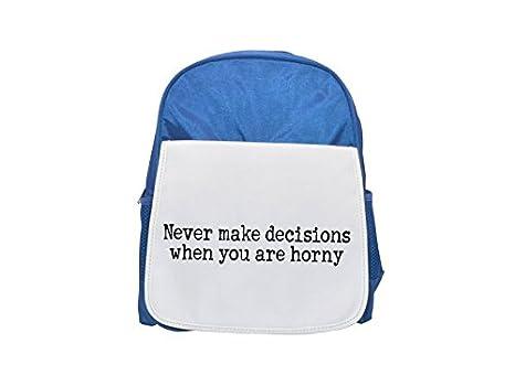 Nunca tome decisiones cuando usted es horny estampado mochila azul infantil, mochilas lindas, mochilas