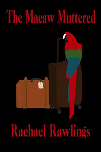 The Macaw Muttered (Another Fine-Feathered Mystery)