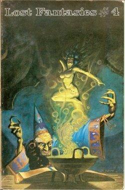 LOST FANTASIES #4, 1976, Lost Fantasies (H. Warner Munn; Henry Whitehead; G. G. Pendarves; Robert E. Howa