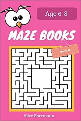 MAZE Book for Kids Ages 6-8 Book II: 50 Maze Puzzle Games to
