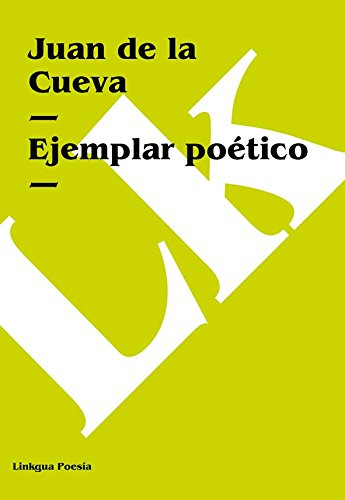 Ejemplar poético (Poesia) (Spanish Edition) by [Juan de la Cueva]