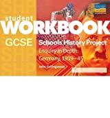 [( GCSE Schools History Project: Workbook: Enquiry in Depth - Germany 1919-1945 )] [by: John Collingwood] [Nov-2006]