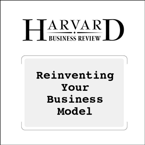Reinventing Your Business Model, by Mark W. Johnson, Clayton M. Christensen, Henning Kagermann, Harvard Business Review