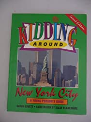 Kidding Around New York City: A Young Person's Guide