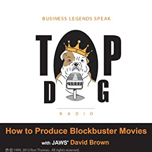 How to Produce Blockbuster Movies with JAWS' David Brown Radio/TV Program