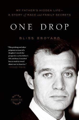 Read Online One Drop: My Father's Hidden Life--A Story of Race and Family Secrets ebook