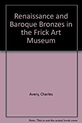 Renaissance and Baroque Bronzes in the Frick Art Museum