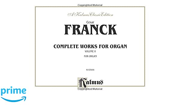 Organ Works Volume I 0 Kalmus Edition