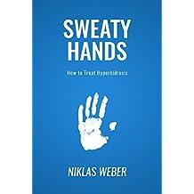 Sweaty Hands: How to Treat Hyperhidrosis