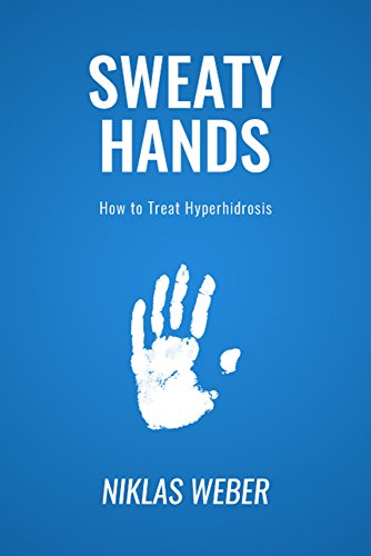 Sweaty Hands How Treat Hyperhidrosis ebook product image