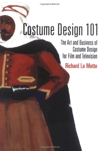 [Costume Design 101 (Costume Design 101: The Business & Art of Creating)] (Dance Costume Design Books)