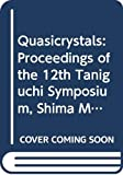 img - for Quasicrystals: Proceedings of the 12th Taniguchi Symposium, Shima Mie Prefecture Japan, 14-19 November, 1989 (Springer Series in Solid-state Sciences) book / textbook / text book
