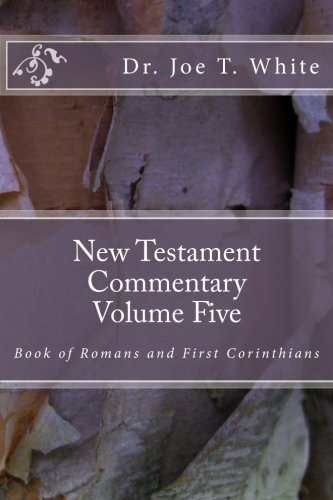 New Testament Commentary Volume Five: Book of Romans & 1 Corinthians
