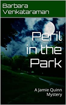 Peril in the Park: A Jamie Quinn Mystery by [Venkataraman, Barbara]